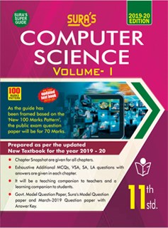 SURA`S 11th Standard Computer Science (EM) Volume I Exam Guide 2019(Updated New Textbook 2019-20)