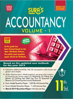 SURA`S 11th Standard Accountancy Volume I  Exam Guide 2019 (Updated New Textbook 2019-20)