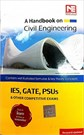 A Handbook on Civil Engineering ESE, GATE, PSUs & Other Competitive Exam Books