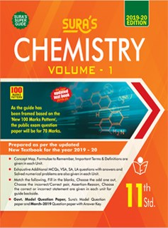 SURA`S 11th Standard Chemistry(EM) Volume 1 Exam Guide 2019(Updated New Textbook 2019-20)