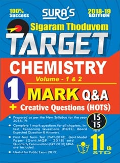 11th Standard Chemistry ( Sigaram Thoduvom ) ( Target ) 1 Marks Question and Answers Guide 2018 in English