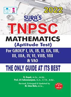 SURA`S TNPSC Mathematics (Aptitude Test) For Group I, IA, IB,II, IIA, IIB, III, IIIA, IV, VI, VIIB, VIII AND VAO Exam Book - 2022 Latest Edition