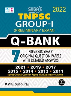 SURA`S TNPSC Group 1 Preliminary Exam Q-Bank Previous Years Original Question Papers with Explanatory Answers 2022