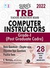 SURA`S TRB Computer Instructors Grade I Post Graduate Cadre Exam Books - LATEST EDITION 2022