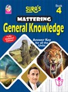 SURA`S Mastering General Knowledge (GK) Book - 4 - Fully Updated Edition