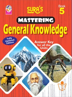 SURA`S Mastering General Knowledge (GK) Book - 5 - Fully Updated Edition