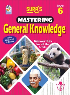 SURA`S Mastering General Knowledge (GK) Book - 6 - Fully Updated Edition