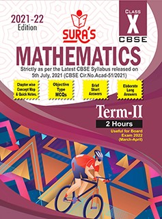 SURA`s CBSE 10th std Mathematics - MCQs Chapterwise Guide For Term-II (Based on the Latest CBSE Syllabus released on 5th July, 2021) 2021-22 Edition