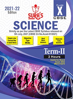 SURA`s CBSE 10th std Science - MCQs Chapterwise Guide For Term-II (Based on the Latest CBSE Syllabus released on 5th July, 2021) 2021-22 Edition