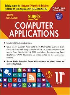 SURA`S 11th STD Computer Applications Guide (Reduced Prioritised Syllabus) 2021-22 Edition - based on Samacheer Kalvi Textbook 2021