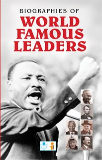 Biographies of World Famous Leaders Book