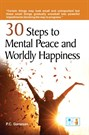 30 Steps to Mental Peace and Worldly Happiness