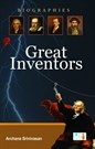 Biographies Great Inventors