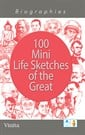 Biographies 100 Mini Life Sketches of the Great Book