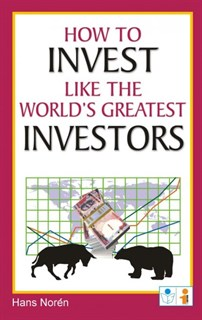 How to Invest Like The World`s Greatest Investors