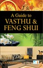 A Guide to Vasthu & Feng Shui