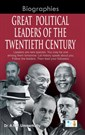 Great Political Leaders of the Twentieth Century