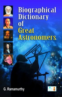 Biographical Dictionary of Great Astronomers