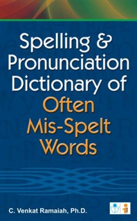 Spelling and Pronunciation Dictionary of often Mis-Spelt Words