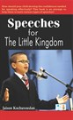 SPEECHES FOR THE LITTLE KINGDOM