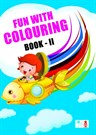 Fun With Colouring - Book II