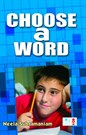 Choose - a - word - age group - 6 -12