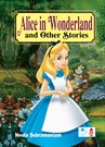 Alice in Wonderland and Other Stories