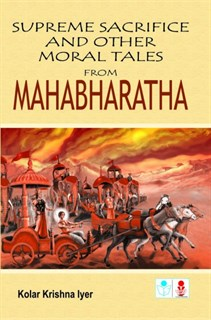 Supreme Sacrifice and other moral tales from Mahabharata